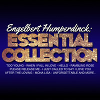 Engelbert Humperdinck - Engelbert Humperdinck: Essential Collection (Live)