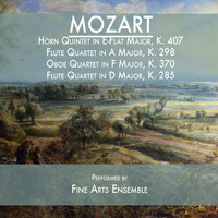 Fine Arts Quartet - Mozart: Horn Quintet in E-Flat Major, K. 407 / Flute Quartet in A Major, K. 298 / Oboe Quartet in F Major, K. 370 / Flute Quartet in D Major, K. 285