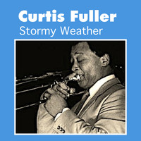 Curtis Fuller - Stormy Weather