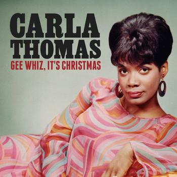 Carla Thomas - Gee Whiz, It's Christmas