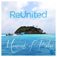 Reunited - Moments of Bliss