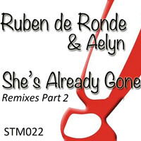 Ruben de Ronde & Aelyn - She's Already Gone (The Remixes)