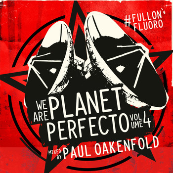 Paul Oakenfold - We Are Planet Perfecto, Vol. 4 - #FullOnFluoro