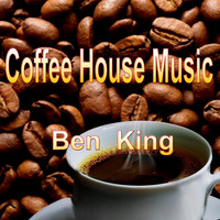 Ben King - Coffee House Music