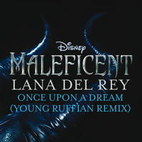 "Lana Del Rey - Once Upon a Dream (From ""Maleficent""/Young Ruffian Remix)"