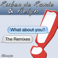 Ruben de Ronde & Aelyn - What About You (The Remixes)