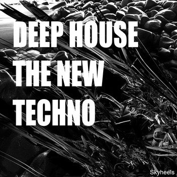 Various Artists - Deep House - The New Techno
