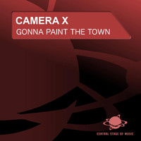 Camera X - Gonna Paint the Town