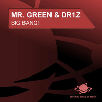 Mr. Green & Dr1Z - Big Bang!