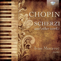 Ivan Moravec - Chopin: Scherzi and Other Music