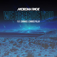 Morgan Page - We Receive You (feat. Carnage and Candice Pillay)