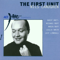 Nils Landgren - The First Unit
