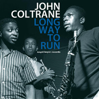 John Coltrane - Long Way to Run
