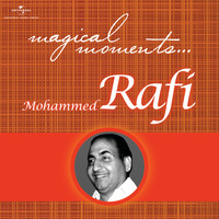 Mohammed Rafi - Magical Moments