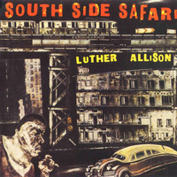 Luther Allison - South Side Safari