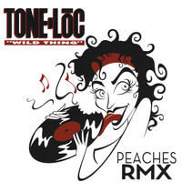 Tone-Loc - Wild Thing (Peaches Remix)