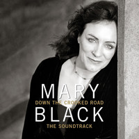 Mary Black - Down the Crooked Road (The Soundtrack)