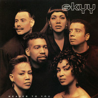 Skyy - Nearer To You