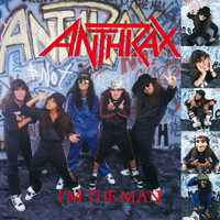 Anthrax - I'm The Man (Explicit)