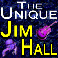 Jim Hall - The Unique Jim Hall