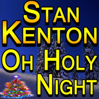 Stan Kenton - Oh Holy Night