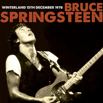 Bruce Springsteen - Winterland 15th December 1978 (Remastered)