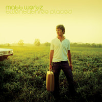 Matt Wertz - Twenty Three Places (10th Anniversary Deluxe Edition)