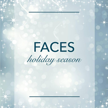 Faces - Holiday Season