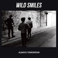 Wild Smiles - Always Tomorrow (Explicit)
