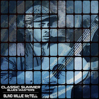 Blind Willie McTell - Classic Summer Blues Masters