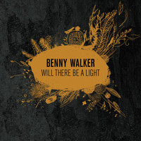 Benny Walker - Will There Be a Light