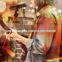 Last Days Of April - Someone For Everyone