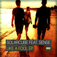 Solarcube - Like A Fool EP