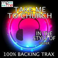 100% Backing Trax - Take Me To Church (Originally Performed by Hozier) [Karaoke Versions]