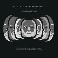 Patrick Zigon - The Alpha State (Remixes Chapter Two)