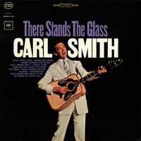 Carl Smith - There Stands the Glass