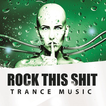 Various Artists - Rock This Shit - Trance Music