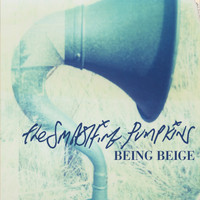 The Smashing Pumpkins - Being Beige