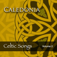 Celtic Spirit - Caledonia: Celtic Songs, Vol. 2