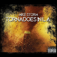Mike Storm - Tornadoes In L.A.