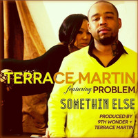 Terrace Martin - Something Else (feat. Problem) - Single