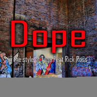 Dope - Dope (In The Style Of Tyga feat. Rick Ross) - Single