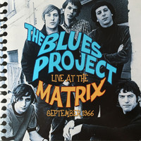 The Blues Project - Live At The Matrix September 1966 (Remastered)