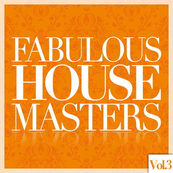 Various Artists - Fabulous House Masters, Vol. 3