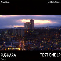 Fushara - The Ohm Series: Test One LP
