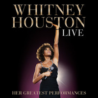 Whitney Houston - Whitney Houston Live: Her Greatest Performances