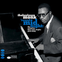 Thelonious Monk - 'Round Midnight: The Complete Blue Note Singles 1947-1952