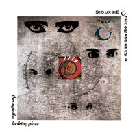 Siouxsie And The Banshees - Through The Looking Glass (Remastered And Expanded)