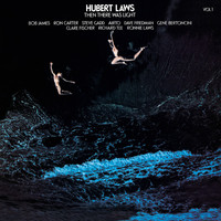Hubert Laws - Then There Was Light, Vol. 1