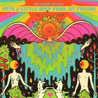 The Flaming Lips / - With a Little Help from My Fwends